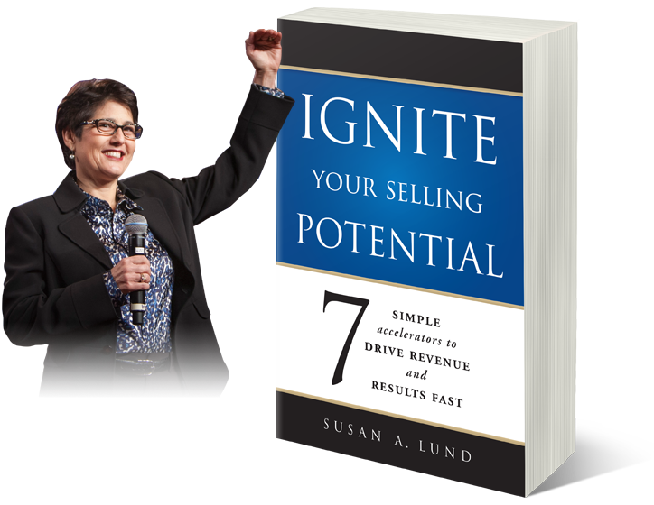 Ignite Your Selling Potential by Susan Lund